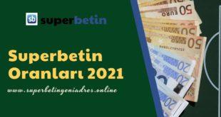 Superbetin Oranları 2021